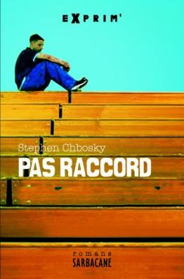 Pas Raccord de Stephen Chbosky